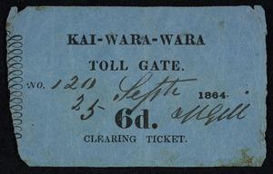 Kai-Wara-Wara toll gate. Clearing ticket. 6d. 25 Sept[ember] 1864.