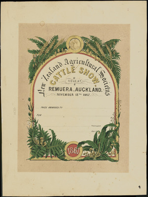 New Zealand Agricultural Society :New Zealand Agriculture Society's Cattle show held at Remuera, Auckland, November 13th, 1867. [Prize certificate]. 1867.