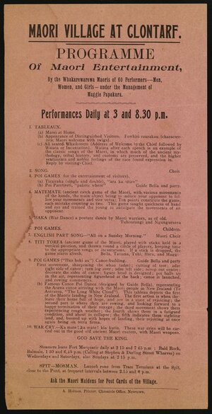 Maori village at Clontarf. Programme of Maori entertainment by the Whakarewarewa Maoris of 60 performers - men, women, and girls - under the management of Maggie Papakura. Performances daily at 3 and 8.30 p.m. A Holmes, Printer, Chronicle Office, Newtown [1909-1910]