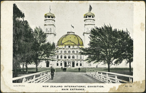 [Postcard]. New Zealand International Exhibition. No. 10, Main entrance. Alva Studio [1906].