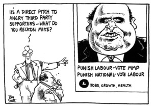 Scott, Thomas 1947- :It's a direct pitch to angry third party supporters - What do you reckon Mike?. Punish Labour - Vote MMP. Punish National - Vote Labour. Jobs, Growth, Health. 14 October 1993