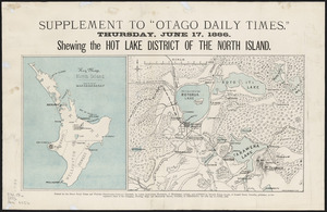 Supplement to Otago daily times, Thursday June 17, 1886 [cartographic material] : shewing the Hot Lake District of the North Island.