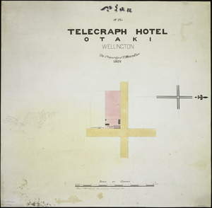 Wyles & Buck (Surveyors) :Plan of the Telegraph Hotel, Otaki, Wellington [ms map]. The property of F Martin Esqre 1872 / Wyles & Buck, surveyors, Wellington.