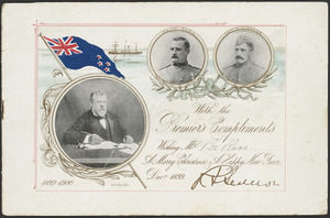 With the Premier's compliments; wishing [Pte Ross] a Merry Christmas & a Happy New Year, Decr 1899. [Signed] R Seddon. Govt Printing Ofice, 1899 [Cover].