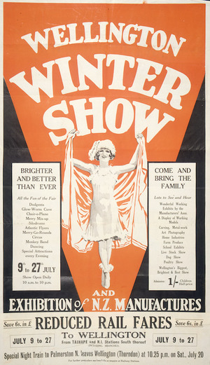 Wellington Winter Show and exhibition of N.Z. manufactures. Brighter and better than ever. Come and bring the family. [1929].