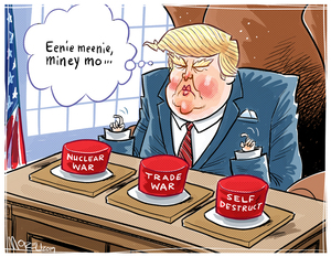 [Donald Trump plays with three large red buttons on his desk - Nuclear War, Trade War, and Self Destruct]