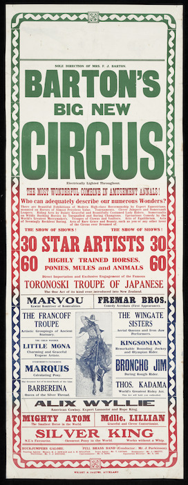Barton's Circus :Barton's big new circus, sole direction of Mrs F J Barton. The most wonderful combine in amusement annals! 30 star artists, 60 highly trained horses, ponies, mules and animals. Wright & Jaques, Auckland. [ca 1920-1921]