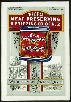 Gear Meat Preserving & Freezing Company of New Zealand Ltd :Wholesale price list, January 1906. [and] Gear corned beef [ca 1900?]