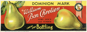 New Zealand Fruitgrowers' Federation :Dominion Mark William Bon Chretien, very juicy and tender; ideal for bottling / Dominion Mark Fruit, N. Z. [1931-1935]