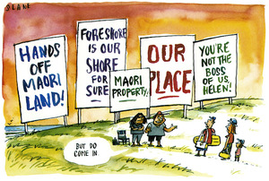 Slane, Christopher, 1957- :Hands off Maori land! Foreshore is our shore for sure. Maori property! OUR PLACE. You're not the boss of us, Helen! 'But do come in.' New Zealand Listener, 10 January 2004.