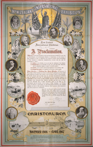 New Zealand International Exhibition :A proclamation. Christchurch. November 1906 - April 1907.