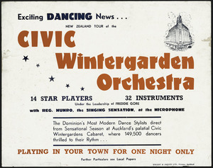 Exciting dancing news ... New Zealand tour of the Civic Wintergarden Orchestra. 14 star players, 32 instruments, under the leadership of Freddie Gore, with Reg Munro, the singing sensation, at the microphone. Wright & Jaques Ltd, Printers, Auckland. [1945]