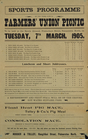 New Zealand Farmers' Union: Sports programme of the third annual Farmers' Union picnic to be held at the Sports Ground, Fitzherbert Street, Palmerston North, on Tuesday, 7th March, 1905. Keeling & Mundy, Printers, Rangitikei St. 1905