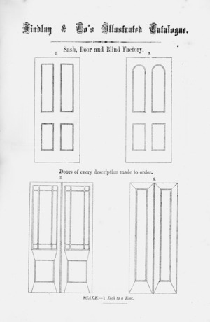 Findlay & Co. :Findlay and Co's illustrated catalogue. Sash, door and blind factory. Doors of every description made to order. Scale 1/2 inch to a foot. [1874].