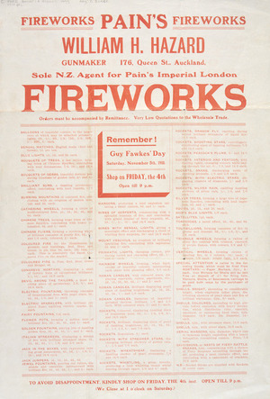 William H. Hazard, gunmaker... Auckland, sole New Zealand agent for Pain's Imperial London fireworks. [List of fireworks]. Remember Guy Fawkes' Day, Saturday November 5th, 1910.