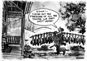 """Evans, Malcolm Paul, 1945- :""""Edna! - Clear out the freezer of all the ducks we shot last year!"""" 10 June 2011"""