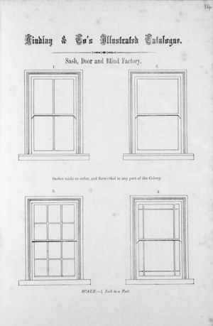 Findlay & Co. :Findlay and Co's illustrated catalogue. Sash, door and blind factory. Sashes made to order, and forwarded to any part of the colony. Scale 1/2 inch to a foot. [1874].