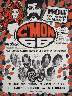 Kerridge Odeon: C'Mon 68; WOW, it's all happening again! Thursday 29 August ... St James Theatre, Wellington. Produced and directed by Kevan Moore; musical direction by Jimmie Sloggett. Choreography by Dorothea Zaymes / presented by Kerridge Odeon by arrangement with Fullers Entertainment Bureau. [1968].