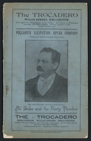 "Grand Opera House (Wellington) :Pollard's Liliputian Opera Company in the new grand Christmas pantomime, ""Ali Baba and the Forty Thieves"". Mr Tom Pollard, sole lessee and proprietor. [Programme front cover. 1894]."