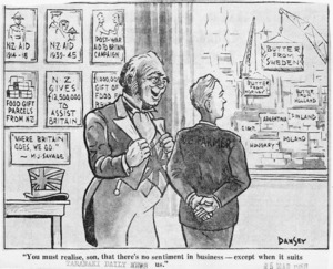 "Dansey, Harry Delamere Barter, 1920-1979:""You must realise, son, that there's no sentiment in business - except when it suits us."" Taranaki Daily News, 25 March, 1958"