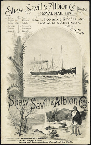 """Shaw Savill & Albion Co. Limited :Royal Mail Line between London & New Zealand, Tasmania & Australia, calling at Cape Town. [R.M.S. """"Gothic"""" passenger list. Cover. 1901]."""