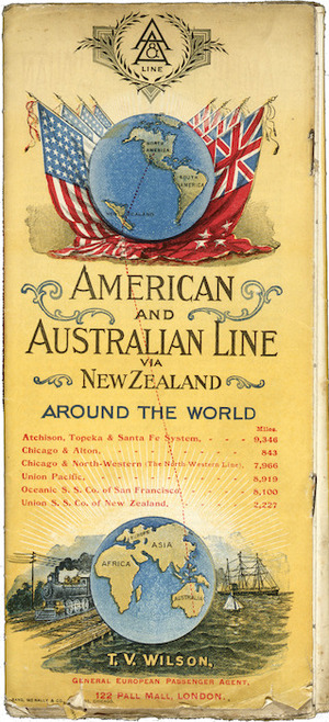 Australian & American Line: Australian & American Line via New Zealand around the world. [Brochure front cover. 1890s]