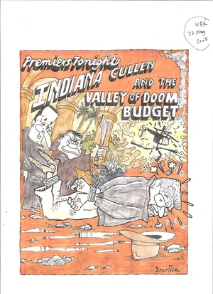 "'Premier tonight - ""Indiana Cullen and the Valley of Doom Budget""'. 22 May, 2008"