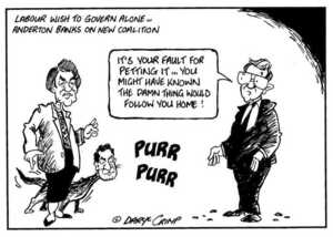 Crimp, Daryl, 1958- :Labour wish to govern alone... Anderton banks on new coalition. 'It's your fault for petting it... you might have known the damn thing would follow you home!' 'PURR PURR'. 21 May 2002.