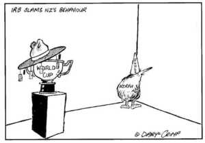Crimp, Daryl 1958- :IRB Slams NZ's Behaviour. World Cup. NZRFU. Dunce. Approximate publishing date 22 April 2002.