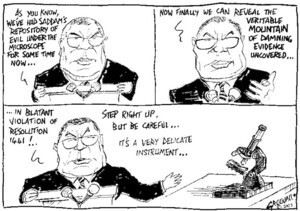Greenall, Frank, 1948- :As you know we've had Saddam's repository of evil under the microscope for some time now... Drawn for the Weekday News, [ca 6 February, 2003].