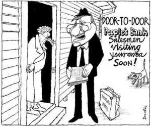 Brockie, Robert Ellison 1932-: Door-to-door People's Bank Salesmen visiting your area soon! Peoples Bank. Balance Sheet. National Business Review 07 September 2001.