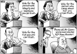 """""""Vote for the person with integrity and backbone you can trust..."""" """"Vote for the person who cares about NZ you can trust..."""" """"Vote for the rich guy you can trust..."""" """"Phone call, Mr Glenn - You've been elected NZ's Prime Minister!"""" 13 September, 2008"""