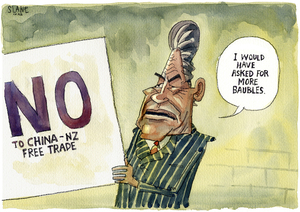 """'NO to China-NZ free trade'. """"I would have asked for more baubles."""" 12 April, 2008"""