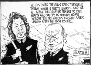 Scott, Thomas, 1947- :'We discussed the Ellis Park terrorist threat, which is pretty scary - and we all agree that the greater threat to our health and safety is coming home without the Tri-nations trophy after leading after the first round...' The Dominion Post, 9 August 2004.