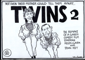 'Twins 2 - not even their mother could tell them apart... The remake of a classic comedy film starring Helen Clark and John Key.' 5 November, 2008.