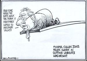 """How come when the Nats walk the plank it inevitably leads to another yacht?"" Michael Cullen joins Helen Clark in quitting Labour's leadership. 11 November, 2008."