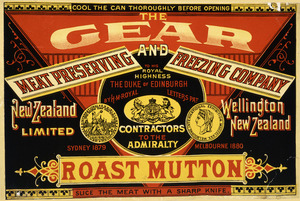 Gear Meat Company :The Gear Meat Preserving and Freezing Company New Zealand Limited. Roast mutton. [1880-1890s].