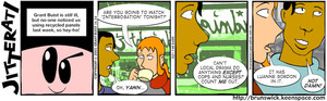 Grant Buist is still ill, but no-one noticed us using recylced panels last week, so hey-ho! 31 August, 2005