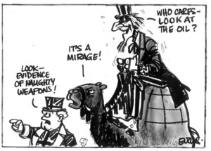 Evans, Malcolm, 1945- :Look - evidence of naughty weapons! It's a mirage! Who cares - look at the oil? New Zealand Herald, 11 July 2003.