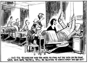 Evans, Malcolm, 1945- :And the technician you were helping to put the dish on the roof says he's sure there'll still be yachting to watch when you get out! New Zealand Herald, 4 November, 2002.