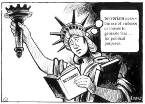 Evans, Malcolm, 1945- :'Terrorism noun - the use of violence or threats of violence to generate fear...for political purposes.' New Zealand Herald, 28 January, 2003.