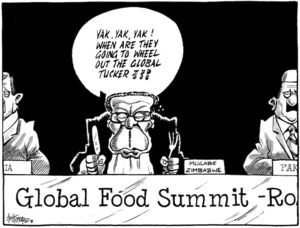 "'Global Food Summit - Rome'. ""Yak, yak, yak! When are they going to wheel out the global tucker?!!"" 3 June, 2008"