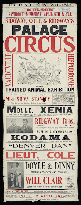 Ridgway, Cole & Ridgway's Palace Circus. Touring Australasia. Nelson Saturday & Monday, April 6th & 8th. Vaudeville, hippodrome and trained animal exhibition. [Poster. 1912].