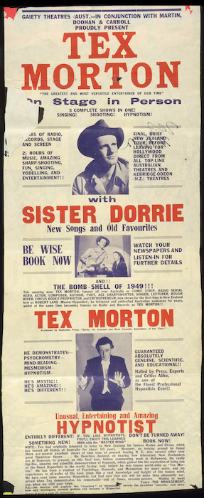 """Gaiety Theatres (Australia), in conjunction with Martin, Doohan & Carroll, proudly present Tex Morton, """"the greatest and most versatile entertainer of our time"""" on stage in person. 3 complete shows in one! Singing! Shooting! Hypnotism! [1950]."""