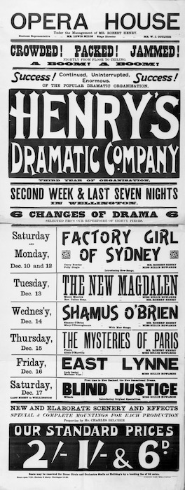 Opera House Wellington: Henry's Dramatic Company. Third year of organisation. Six changes of drama selected from our repertoire of eighty pieces. New and elaborate scenery and effects ... properties by Mr Charles Belcher. Evening Post Wellington [1900?]