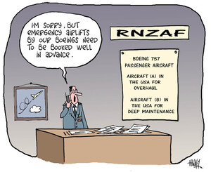 """""""I'm sorry, but emergency airlifts by our Boeings need to be booked well in advance."""" 'RNZAF. Boeing 757 passenger aircraft - aircraft (A) in the USA for overhaul, aircraft (B) in the USA for deep maintenance.' 4 December, 2008."""