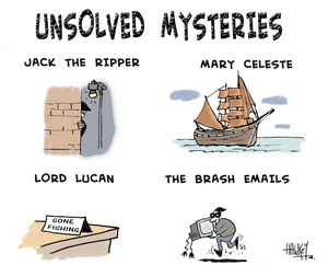 'Unsolved mysteries'. 'Jack the Ripper', 'Mary Celeste', 'Lord Lucan', and 'The Brash emails'. 17 April, 2008