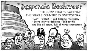 """Desperate Beehives!"" THE SOAP THAT'S SWEEPING THE WHOLE COUNTRY BY SNOWSTORM! Lust. Deceit. Bed-hopping. Polygamy. Extra-martial dalliance. Bad acting and like all soaps, full of nerdy characters... 22 September, 2005"