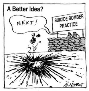 Nisbet, Alistair, 1958- :A Better Idea? Suicide Bomber Practice. 'NEXT!' Christchurch Press. 210 June, 2002.