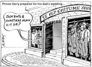 """Prince Harry prepares for his dad's wedding... """"Jack boots & swastikas again is it sir?"""" 16 February, 2005"""